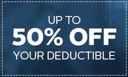 50% Off Your Deductible Coupon