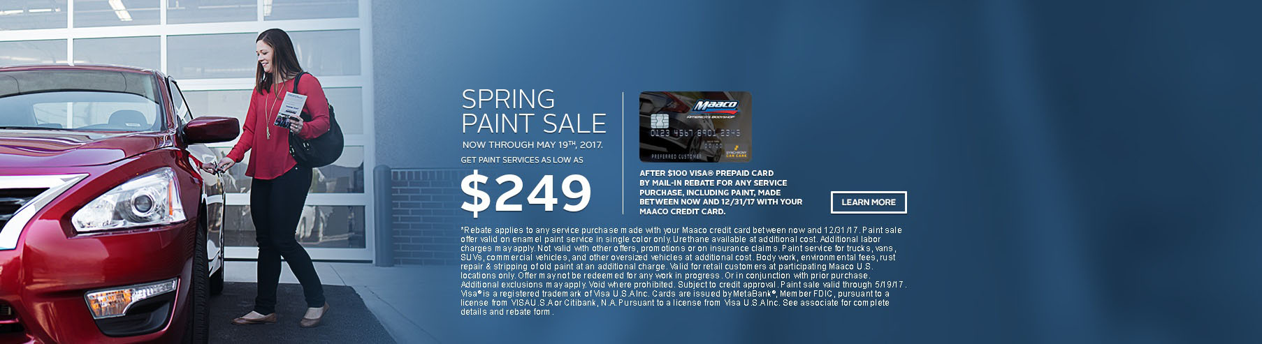 Maaco: Spring Paint Sale Starting at $249 after $100 rebate from using your Maaco Credit Card, click Learn More for further details.