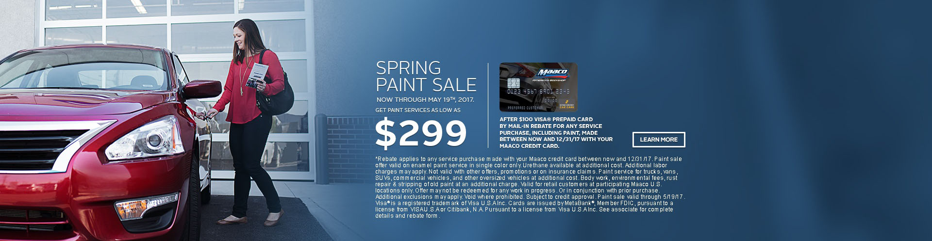 Maaco: Spring Paint Sale Starting at $299 after $100 rebate from using your Maaco Credit Card, click Learn More for further details.