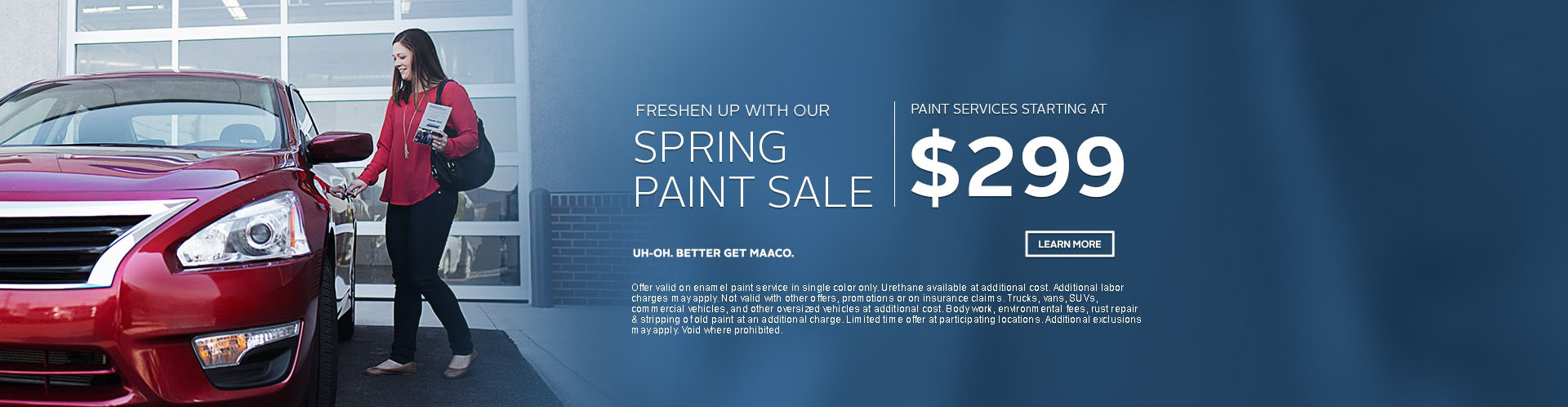 Maaco: Spring Paint Sale Starting at: $299, click Learn More for further details.