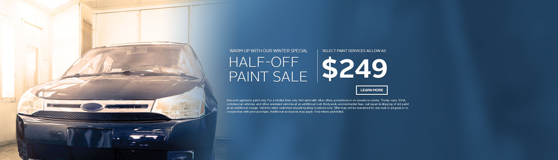 Maaco: Half-Off Paint Sale starting at: $249, click Learn More for further details.